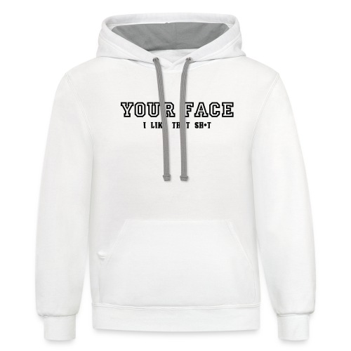Your Face - Contrast Hoodie