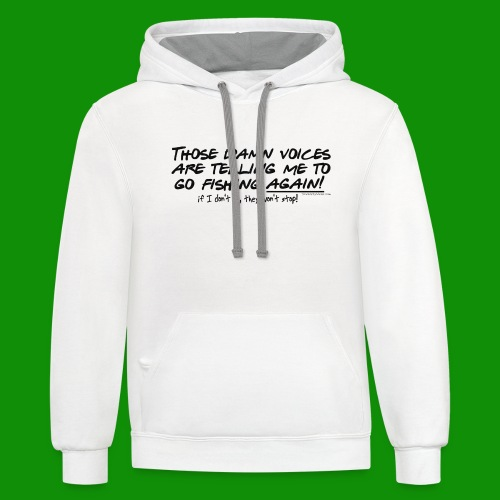 Listen to the fishing voices - Unisex Contrast Hoodie