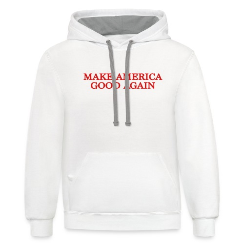 Make America Good Again - front & back - Contrast Hoodie
