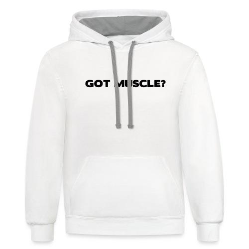 got muscle - Contrast Hoodie
