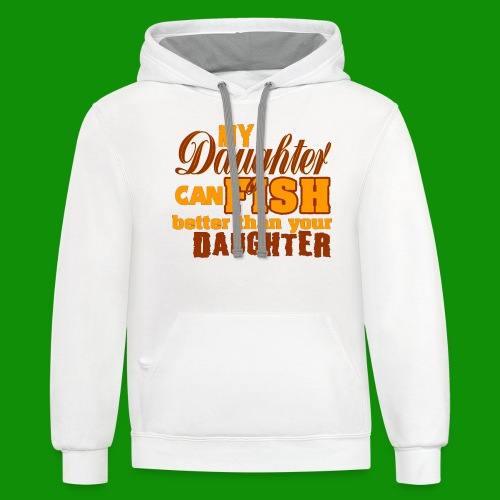 My Daughter Can Fish - Unisex Contrast Hoodie