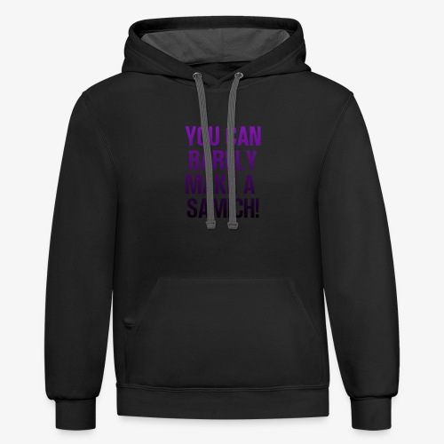 You Can Barely Make A Samich - Miranda Sings - Contrast Hoodie