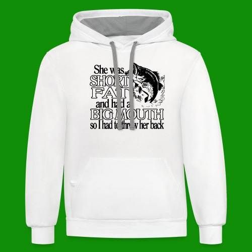 Short, Fat & Big Mouth Fishing - Unisex Contrast Hoodie