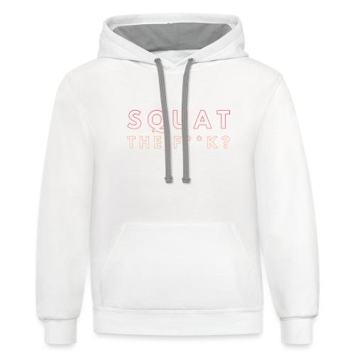 Squat the Fk? - Contrast Hoodie