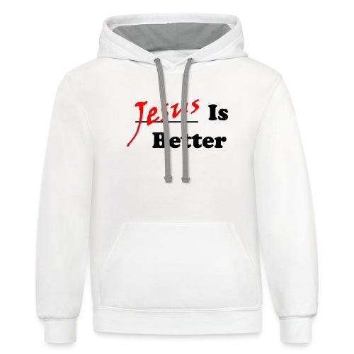 Jesus Is Better (Mens) - Contrast Hoodie
