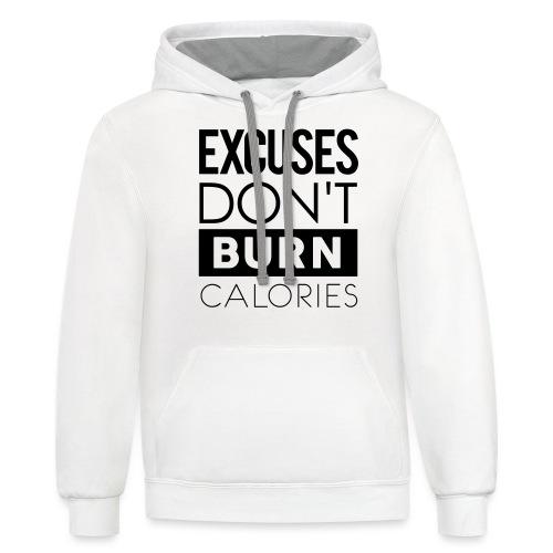 Excuses Don't Burn Calories - Contrast Hoodie