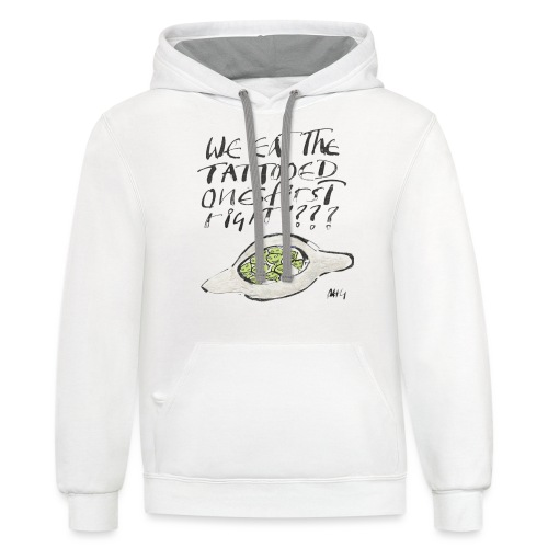 We Eat the Tatooed Ones First - Unisex Contrast Hoodie