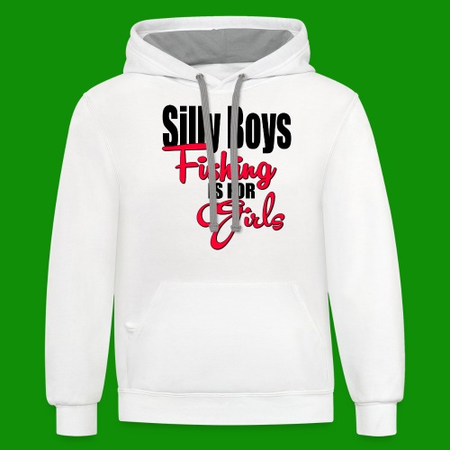 Silly boys, fishing is for girls! - Unisex Contrast Hoodie