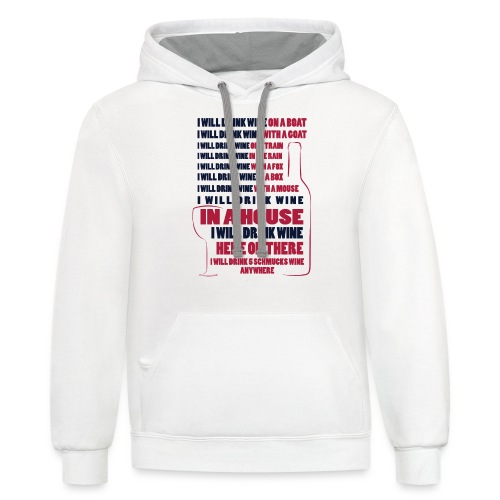 I'll Drink 5 Schmucks Anywhere - Contrast Hoodie