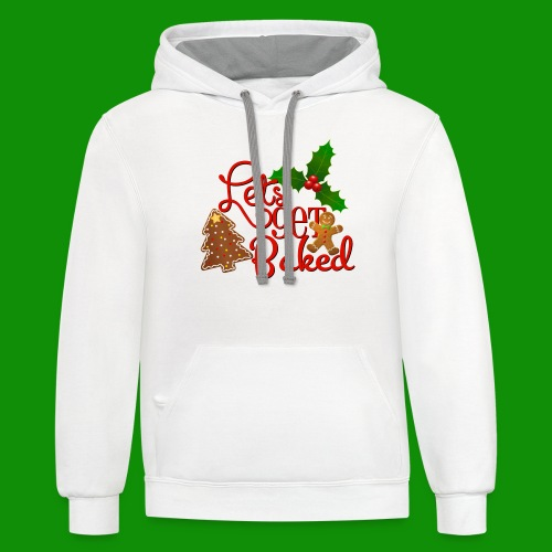 Let's Get Baked - Family Holiday Baking - Unisex Contrast Hoodie