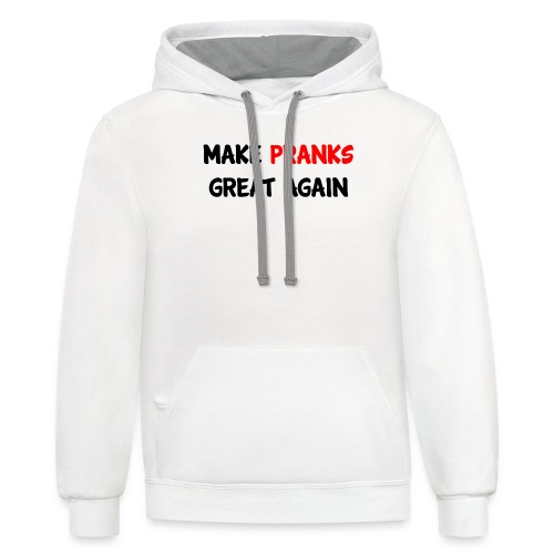 Make Pranks Great Again - Contrast Hoodie