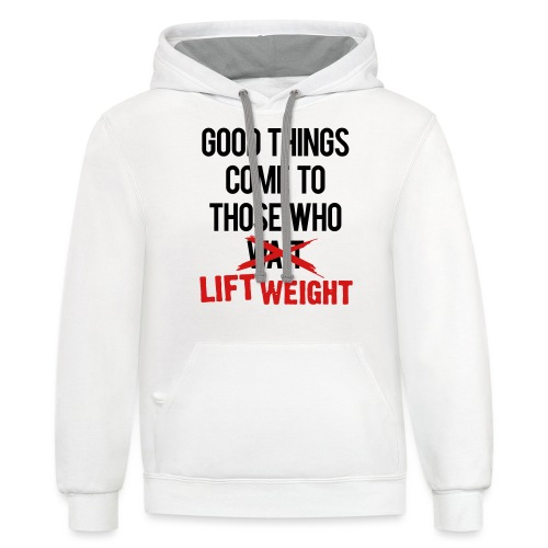 Good Things Gym Motivation - Contrast Hoodie