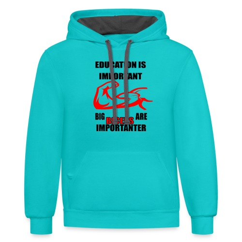 Education is important, big biceps are important - Unisex Contrast Hoodie