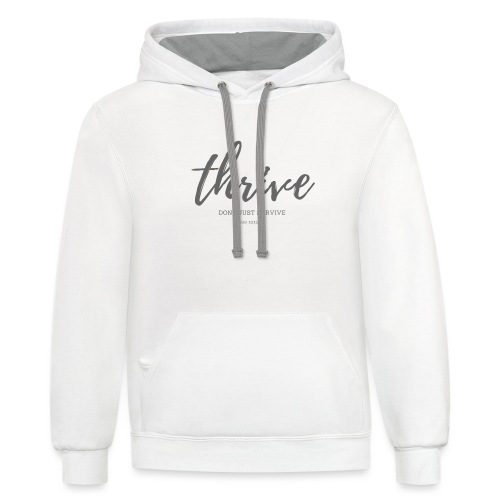 Thrive, don't just survive - Unisex Contrast Hoodie