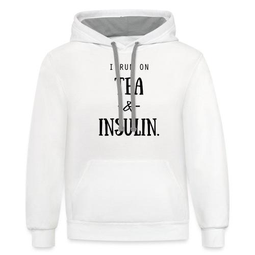 I Run On Tea and Insulin - Contrast Hoodie