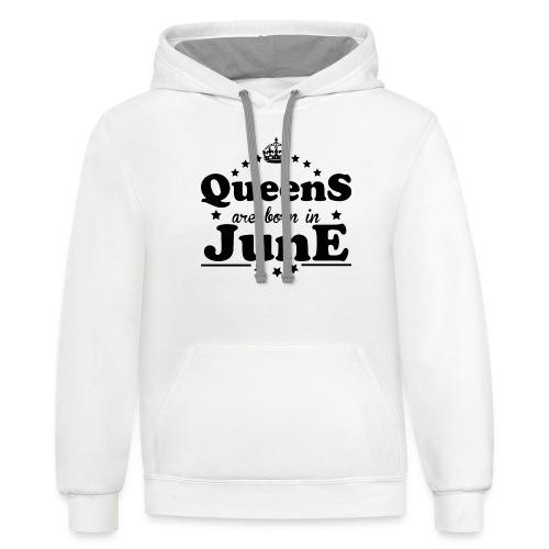 Queens are born in June - Contrast Hoodie