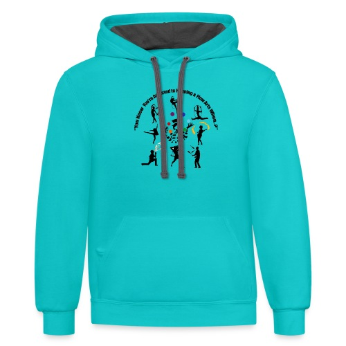 You Know You're Addicted to Hooping & Flow Arts - Contrast Hoodie