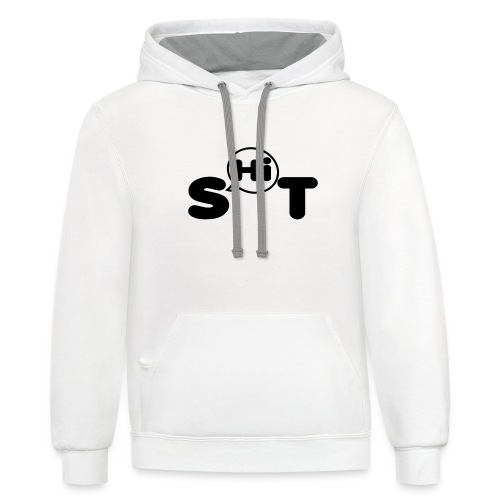 shit t shirt - Contrast Hoodie