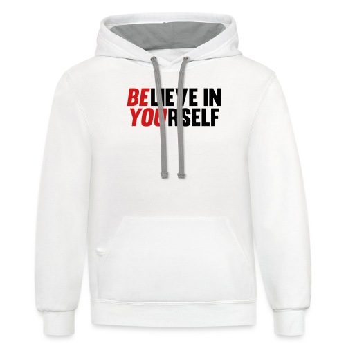 Believe in Yourself - Contrast Hoodie
