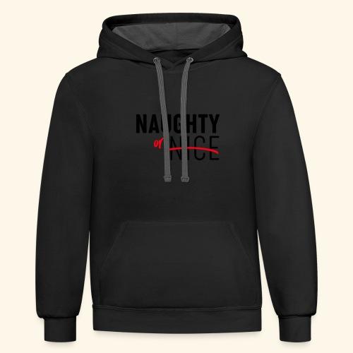 Naughty Or Nice Adult Humor Design - Contrast Hoodie