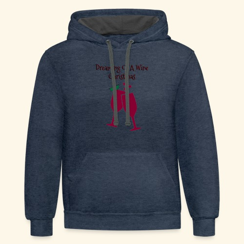 Dreaming Of A wine Christmas Wine Glass Tee - Contrast Hoodie