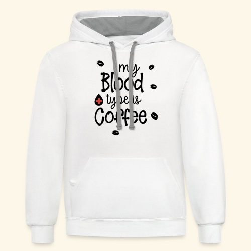 MY BLOOD TYPE IS COFFEE TEE - Contrast Hoodie
