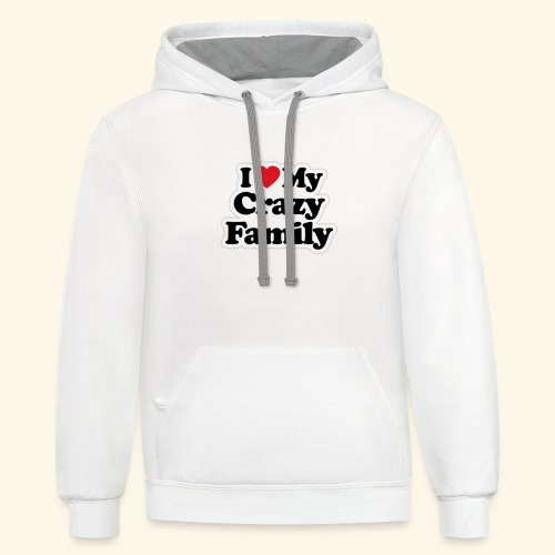 I Love My Crazy family Heart Tee - Contrast Hoodie