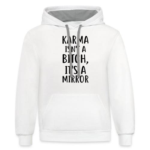 Karma Isn't A Bitch - Unisex Contrast Hoodie