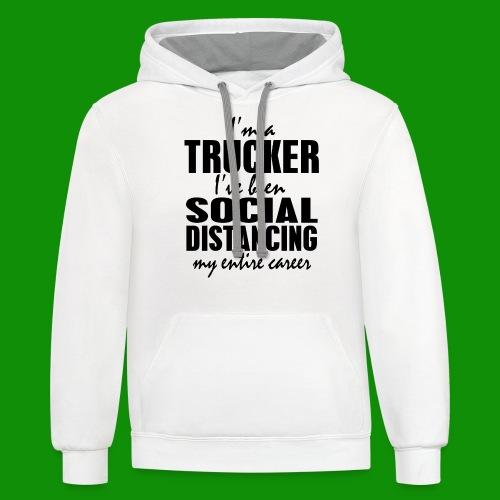 Social Distancing Trucker - Unisex Contrast Hoodie