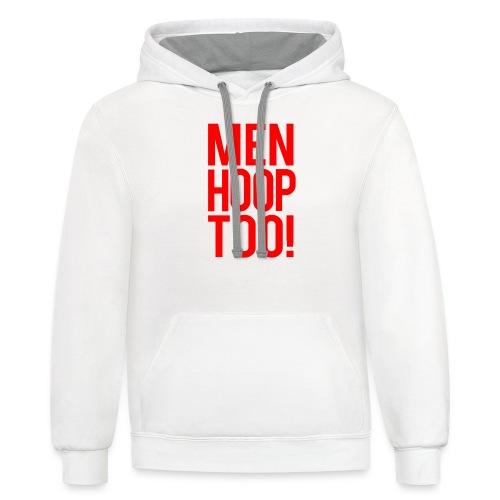Red - Men Hoop Too! - Unisex Contrast Hoodie