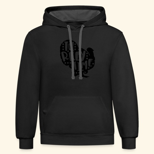 Turkey Time Thanksgiving Design - Contrast Hoodie