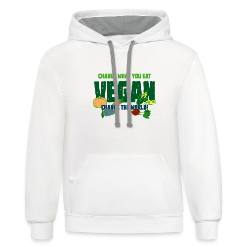 Change what you eat, change the world - Vegan - Contrast Hoodie