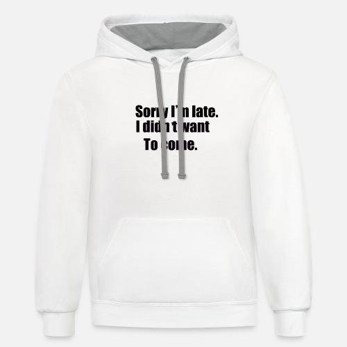 sorry - Unisex Contrast Hoodie