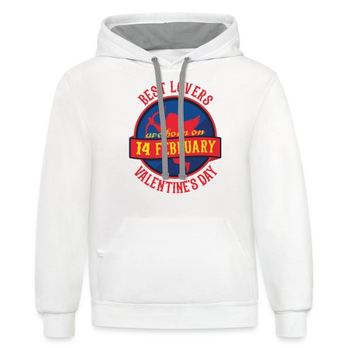 Best Lovers Are Born On Valentine's Day - Unisex Contrast Hoodie