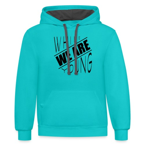 While we are young - Contrast Hoodie