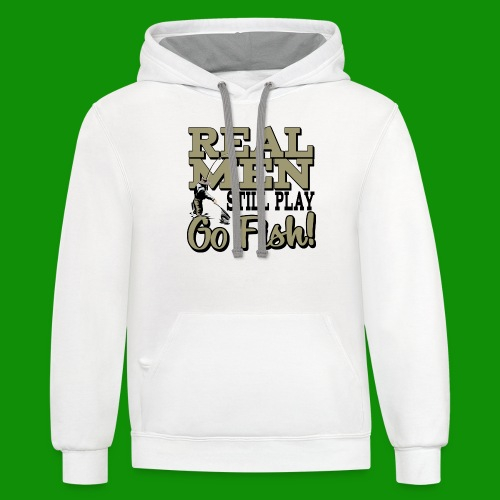 Real Men Still Play Go Fish - Unisex Contrast Hoodie