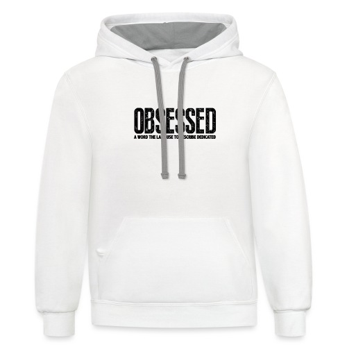 Obessed Gym Motivation - Contrast Hoodie