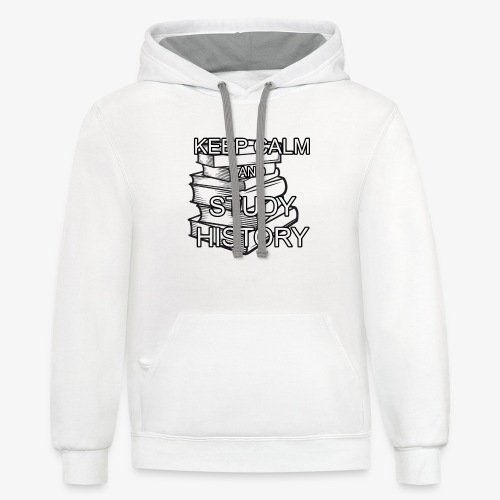 KEEP CALM And STUDY HISTORY - Unisex Contrast Hoodie