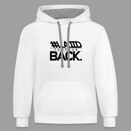 #LAIID BACK. - Unisex Contrast Hoodie
