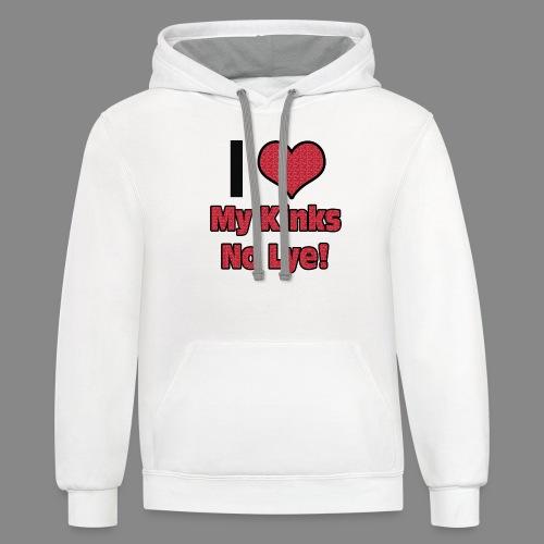 Love My Kinks No Lye - Unisex Contrast Hoodie