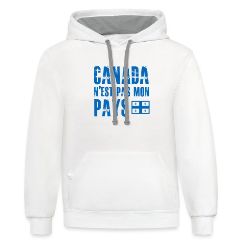 Canada pas mon pays - Contrast Hoodie