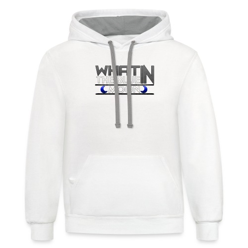 What in the BLUE MOON T-Shirt - Unisex Contrast Hoodie