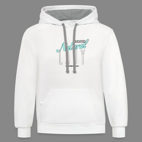 Educated Natural Lady - Contrast Hoodie