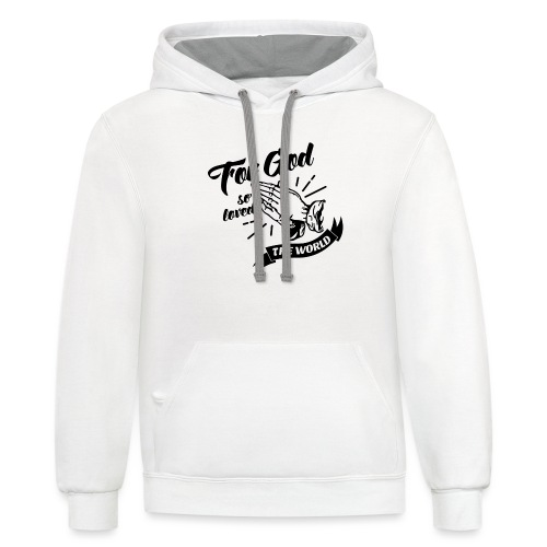 For God So Loved The World… - Alt. Design (Black) - Contrast Hoodie
