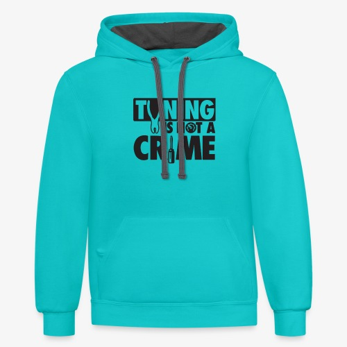 Tuning is not a crime - Contrast Hoodie