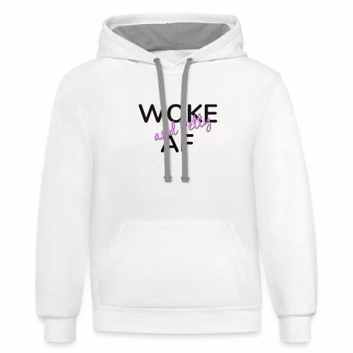 Woke and Petty AF - Contrast Hoodie