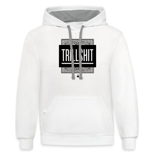 Trill Shit - Unisex Contrast Hoodie
