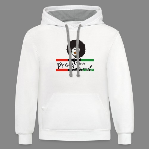 Proud To Be Natural - Unisex Contrast Hoodie