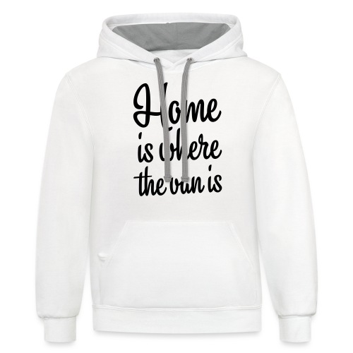 Home is where the van is - Autonaut.com - Contrast Hoodie