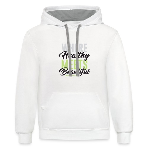 Where Healthy Meets Beautiful - Unisex Contrast Hoodie